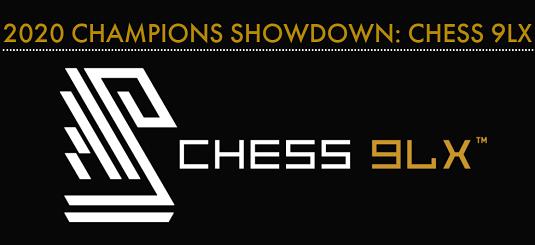 2020 Champions Showdown: Chess 9LX
